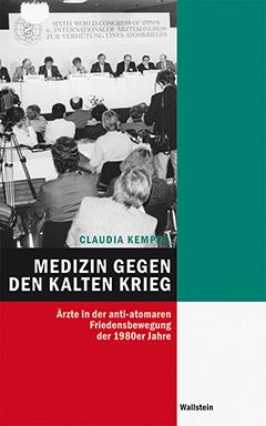 Cover: Claudia Kemper: Medizin gegen den Kalten Krieg (Göttingen: Wallstein Verlag 2016)
